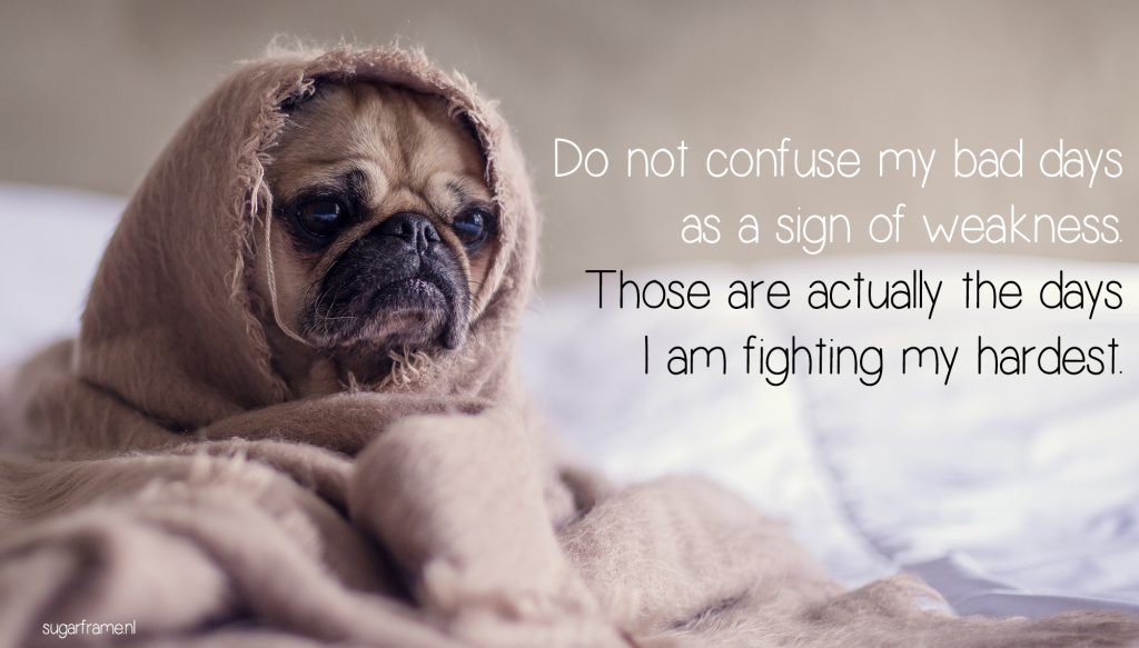 do-not-confuse-my-bad-days-as-a-sign-of-weakness-1024x583