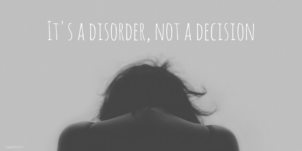 It's a disorder, not a decision