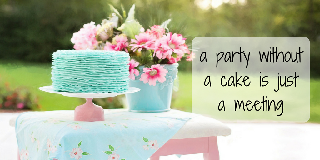 a-party-without-a-cake-is-just-a-meeting